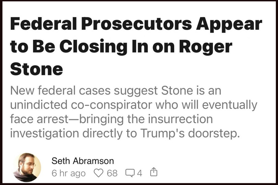 Federal Prosecutors Appear to Be Closing In on Roger Stone. New federal cases suggest Stone is an unindicted co-conspirator who will eventually face arrest—bringing the insurrection investigation directly to Trump's doorstep.