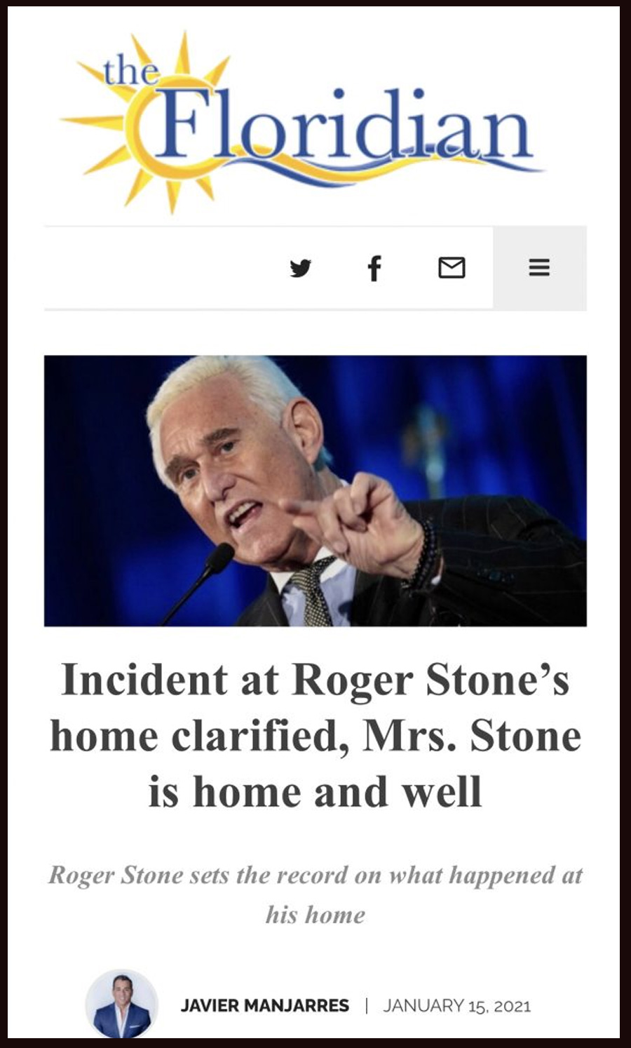 Incident at Roger Stone's home clarified, Mrs. Stone is home and well. Roger Stone sets the record on what happened at his home